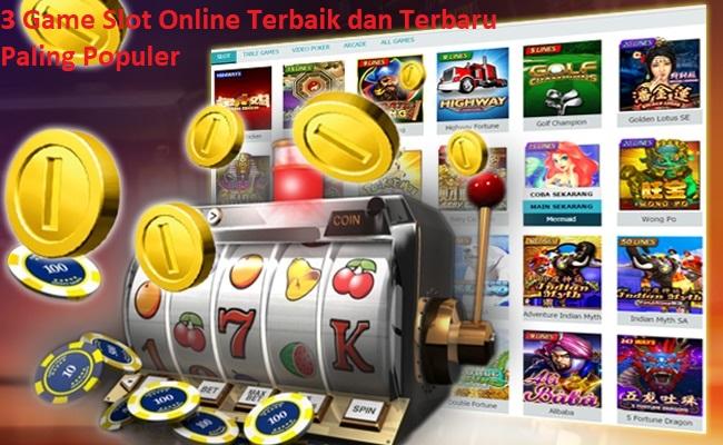3 Game Slot Online Terbaik dan Terbaru Paling Populer