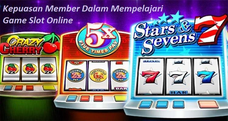Kepuasan Member Dalam Mempelajari Game Slot Online