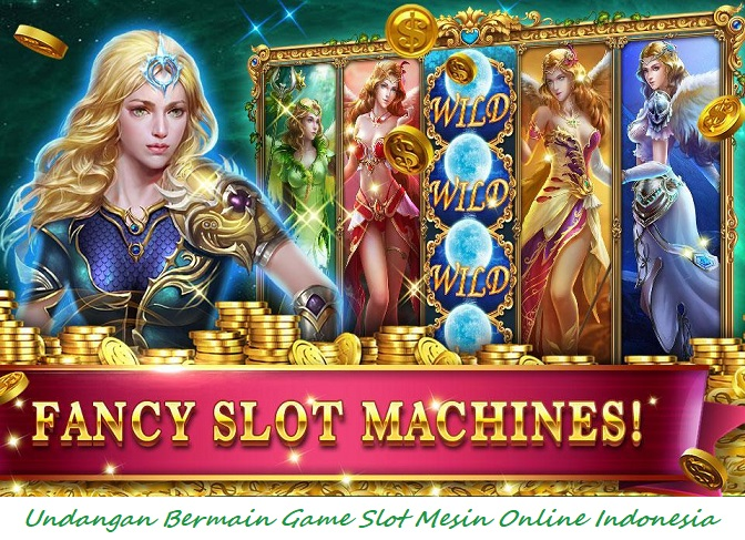 Undangan Bermain Game Slot Mesin Online Indonesia