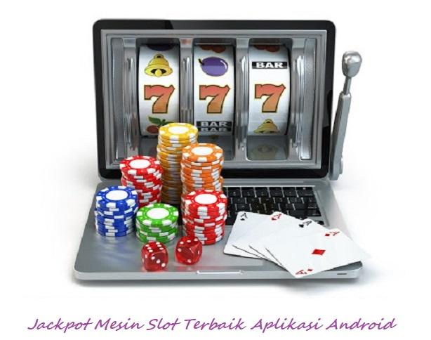 Jackpot Mesin Slot Terbaik Aplikasi Android