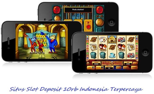 Situs Slot Deposit 10rb Indonesia Terpercaya